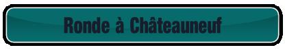 Ronde à Châteauneuf.